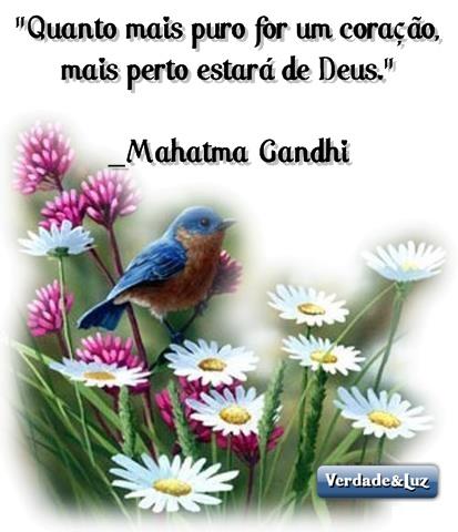 PURO CORAÇÃO  MAHATMA GHANDI