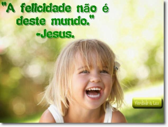 FELICIDADE JESUS