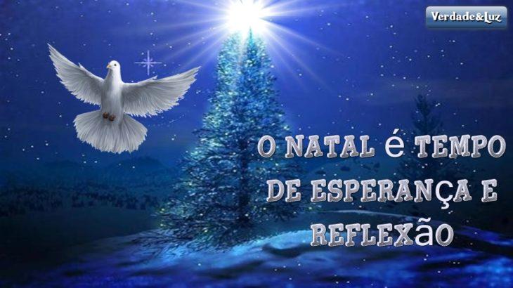 O Natal é tempo de esperança e reflexão