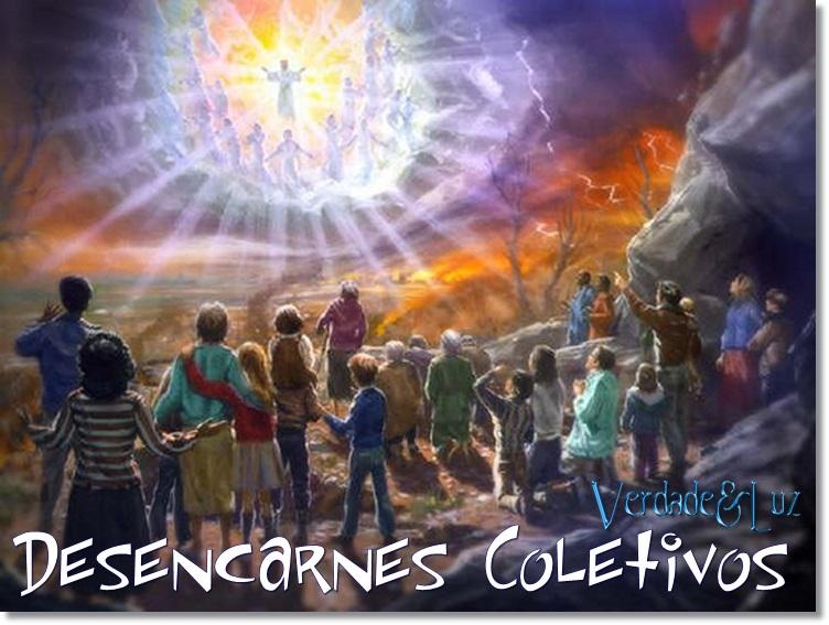 DESENCARNES COLETIVOS NA VISÃO ESPÍRITA - Verdade Luz