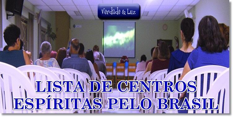 LISTA DE CENTROS ESPÍRITAS PELO BRASIL
