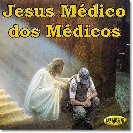 Jesus Médico Dos Médicos Verdade Luz