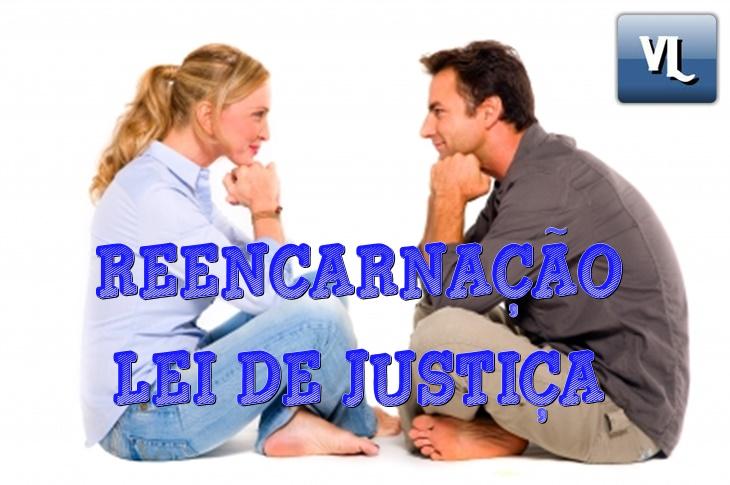REENCARNAÇÃO LEI DE JUSTIÇA DIVINA CORPO DE HOMEM OU MULHER