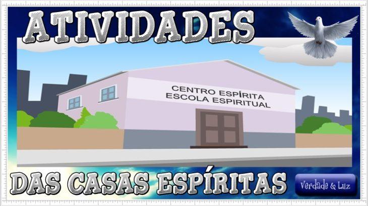 ATIVIDADES DOS CENTROS ESPÍRITAS
