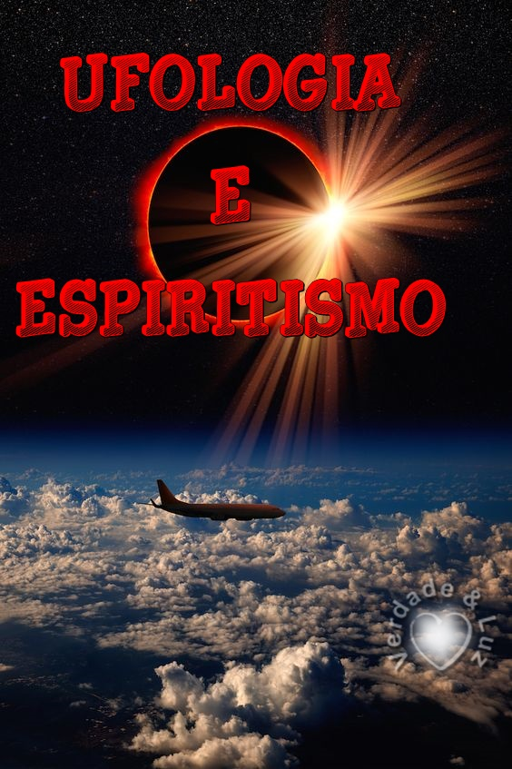 UFOLOGIA E ESPIRITISMO