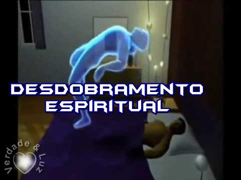 desdobramento espiritual