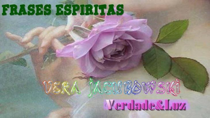 FRASES ESPÍRITAS III - AUTORA VERA JACUBOWSKI