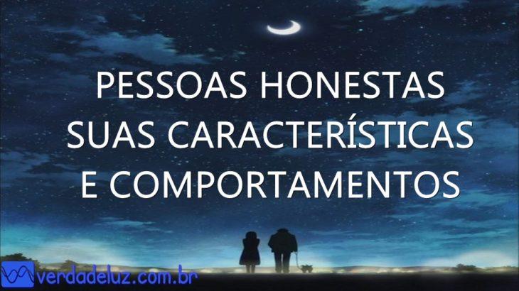 PESSOAS HONESTAS SUAS CARACTERÍSTICAS E COMPORTAMENTOS