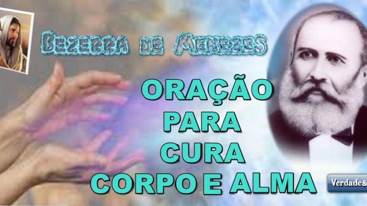 ORAÇÃO PARA CURA BEZERRA DE MENEZES